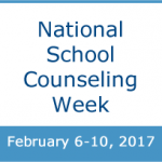 National School Counseling Week, Feb 6-10, 2017